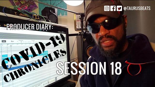 image for COVID-19 Chronicles Beat 19 TaurusBeats Producer Diary